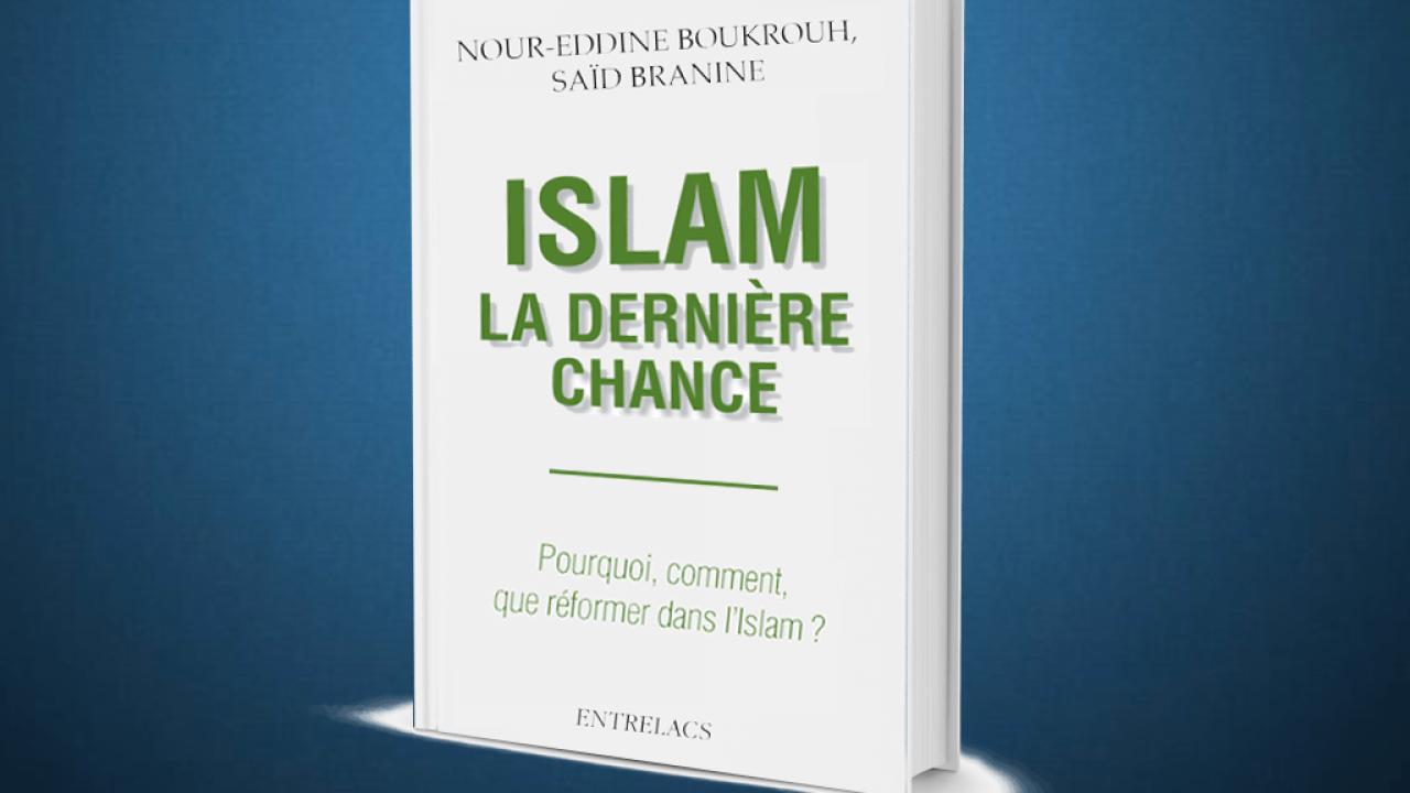 Islam La Derniere Chance Le Livre D Entretien Entre